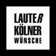 LauteR Kölner Wünsche